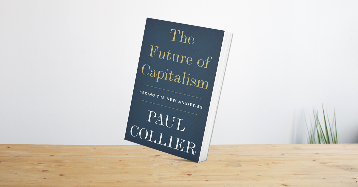 以務實觀點,修正資本主義的現今問題──The Future of Capitalism: Facing the New Anxieties